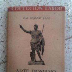 Libros antiguos: LIBRO DE COLECCION LABOR ARTE ROMANO AÑO 1946 ILUSTRADO 160 PAGINAS. Lote 142253658