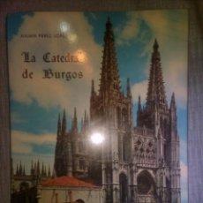 Libros antiguos: LA CATEDRAL DE BURGOS - JULIAN PÉREZ LÓPEZ. Lote 142954642