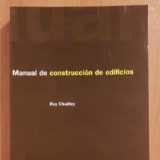 Libros antiguos: PRIMERA EDICION MANUAL DE CONSTRUCCION DE EDIFICIOS POR ROY CHUDLEY EDITORIALES G.GILI 1995. Lote 142998218