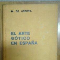 Libros antiguos: MARQUÉS DE LOZOYA. EL ARTE GÓTICO EN ESPAÑA. 1935. Lote 143109474