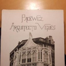 Libros antiguos: PACEWICZ, ARQUITECTO VIGUÉS - PUBLICACIÓN DEL COAG - 1992- J.A. MARTÍN CURTY. Lote 143151470