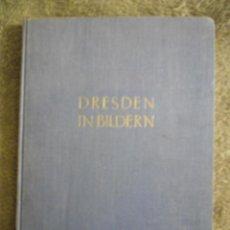 Libros antiguos: DRESDEN IN BILDERN 1930 ALEMANIA ARTE ARQUITECTURA DEUTSCHLAND DRESDE. Lote 143389282