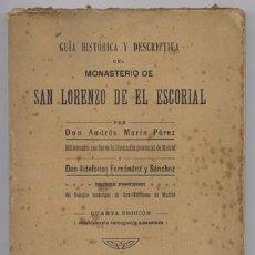 Libros antiguos: GUÍA HISTÓRICA Y DESCRIPTIVA DEL MONASTERIO DE SAN LORENZO DE EL ESCORIAL. 4A. EDICIÓN. 1912.. Lote 143571954