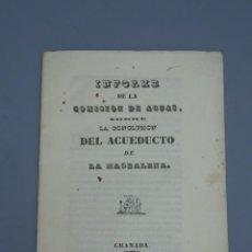 Libros antiguos: INFORME DE LA COMISIÓN DE AGUAS SOBRE LA CONCLUSIÓN DEL ACUEDUCTO DE LA MAGDALENA-1858. Lote 143600262