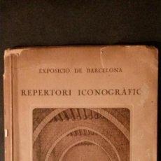 Libros antiguos: REPERTORI ICONOGRAFIC-EXPOSICIO DE BARCELONA-LA CASA INTERIORS-JERONI MARTORELL-1923-SEIX BARRAL. Lote 143614318