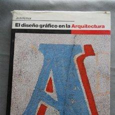 Libros antiguos: EL DISEÑO GRAFICO EN LA ARQUITECTURA, JOCK KINNER EDITORIAL GILI ARQUITECTURA. Lote 143663582