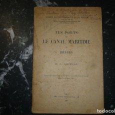 Libros antiguos: LES PORTS ET LE CANAL MARITIME DE BRUGES M.L.COISEAU 1905 PARIS . Lote 143844870