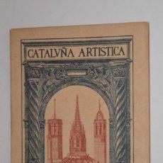 Libros antiguos: LIBRO ANTIGUO CATALUÑA ARTISTICA CATEDRAL DE BARCELONA 1929 EDICIÓN DEL PATRONATO NACIONAL TURISMO. Lote 144388382