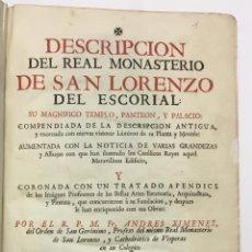Libros antiguos: XIMÉNEZ, ANDRÉS. DESCRIPCION DEL REAL MONASTERIO DE SAN LORENZO DEL ESCORIAL. 1764. Lote 145613674