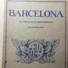Libros antiguos: BARCELONA -LA PERLA DE LA MEDITERRANIA- ANY 1920. Lote 147238874