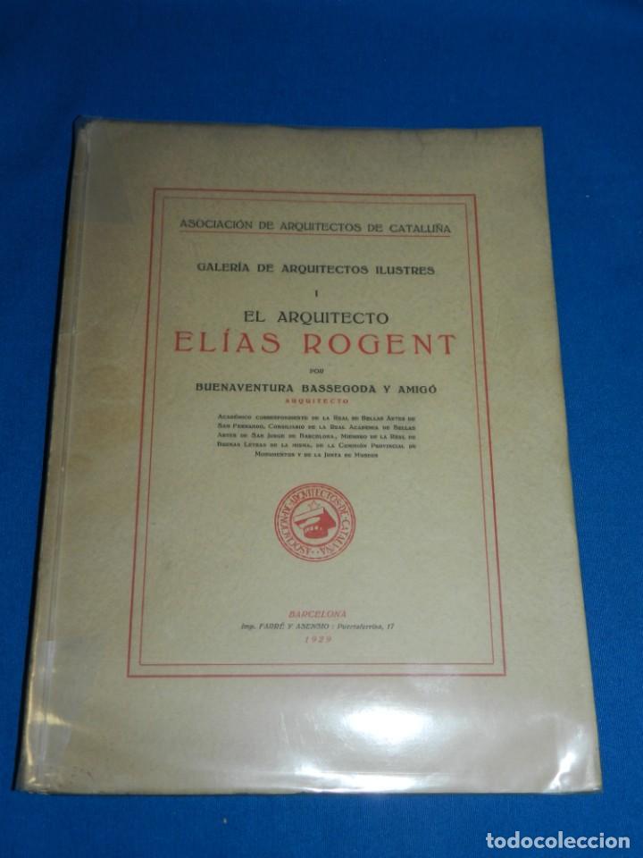 (M2.6) BUENAVENTURA BASSEGODA - GALERIA ARQUITECTOS ILUSTRES ELIAS ROGENT , BARCELONA 1929 (Libros Antiguos, Raros y Curiosos - Bellas artes, ocio y coleccion - Arquitectura)