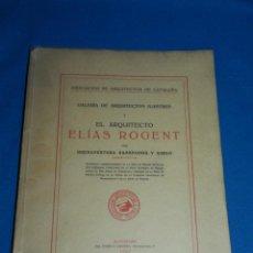 Libros antiguos: (M2.6) BUENAVENTURA BASSEGODA - GALERIA ARQUITECTOS ILUSTRES ELIAS ROGENT , BARCELONA 1929. Lote 147441378