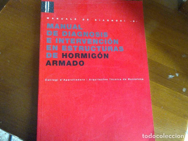 MANUAL DE DIAGNOSIS E INTERVENCIÓN EN ESTRUCTURAS DE HORMIGÓN ARMADO - BARCELONA (Libros Antiguos, Raros y Curiosos - Bellas artes, ocio y coleccion - Arquitectura)
