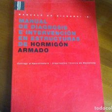 Libros antiguos: MANUAL DE DIAGNOSIS E INTERVENCIÓN EN ESTRUCTURAS DE HORMIGÓN ARMADO - BARCELONA. Lote 147484062