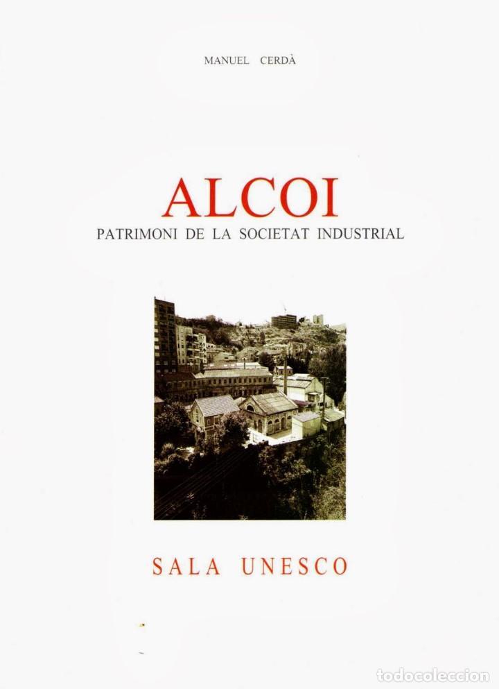 ALCOI. PATRIMONI DE LA SOCIETAT INDUSTRIAL - CERDA, MANUEL (Libros Antiguos, Raros y Curiosos - Bellas artes, ocio y coleccion - Arquitectura)