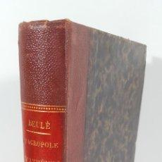 Libros antiguos: L'ACROPOLE D´ATHENES. M.BEULÉ. PARIS. 1862.. Lote 148193694