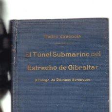 Libros antiguos: EL TUNEL SUBMARINO DEL ESTRECHO DE GIBRALTAR - PEDRO JEVENEIS - EDITORIAL VOLUNTAD 1927. Lote 148539854