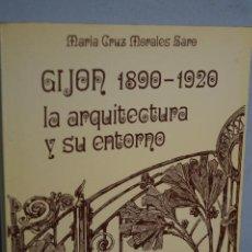 Libros antiguos: GIJON 1890-1920, LA ARQUITECTURA Y SU ENTORNO. MARIA CRUZ MORALES. Lote 148769910