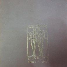 Libros antiguos: DIBUJOS 1984 - 1987 - JUAN BORDES - 1985 - 43,5 CM - LIBRO-CATALÓGO - MUY RARO. Lote 148788882