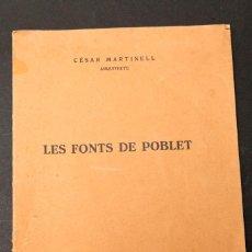 Libros antiguos: CESAR MARTINELL : LES FONTS DE POBLET - 1928. Lote 149590190