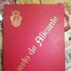 Libros antiguos: PUERTO DE ALICANTE 1909-1912 MEMORIA DE LUJO. Lote 150787008