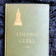 Libros antiguos: GAUDI - COLONIA GÜELL FABRICA DE PANAS Y VELUDILLOS DE GÜELL Y CIA - 1910 RARO - ILUSTRADO - PLANOS. Lote 150944466