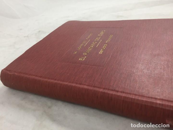 Libros antiguos: El pantano del Ebro. Estudio técnico de sus obras hidráulicas Pardo, M. Lorenzo 1919 planos desplega - Foto 16 - 151358122