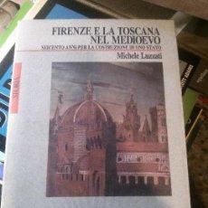 Libros antiguos: FIRENZE E LA TOSCANA NEL MEDIOEVO, MICHELE LUZZATI, UTER LIBRERIA. Lote 152138770