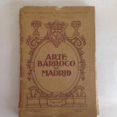 Libros antiguos: ARTE BARROCO EN MADRID. IMPRENTA TEJADA Y MARTÍN. PUBLICACIONES A. PRAST. 1918. Lote 152159354