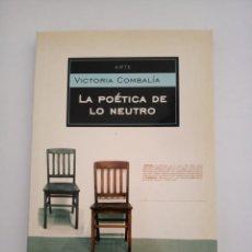Libros antiguos: LA POÉTICA DE LO NEUTRO. Lote 152454506
