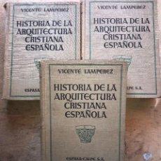 Libros antiguos: HISTORIA DE LA ARQUITECTURA CRISTIANA ESPAÑOLA EN LA EDAD MEDIA.. VICENTE LAMPEREZ. (3 TOMOS).. Lote 153641430