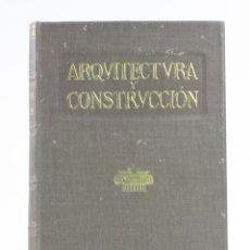 Libros antiguos: ARQUITECTURA Y CONSTRUCCIÓN, ANUARIO 1919, MANUEL VEGA MARCH, 1918, BARCELONA. 28X20CM. Lote 153652198