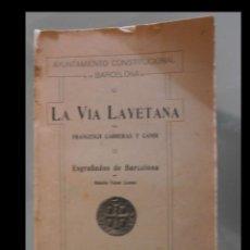 Libros antiguos: LA VIA LAYETANA. FRANCESCH CARRERAS Y CANDI. ESGRAFIADOS DE BARCELONA. R. NONAT COMAS. Lote 153856354