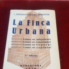 Libros antiguos: LIBRO ARQUITECTURA URBANISMO LA FINCA URBANA BARCELONA 1930 J DOMENECH MANSANA. Lote 154266270