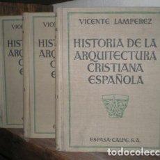 Libros antiguos: LAMPEREZ Y ROMEA, VICENTE: HISTORIA DE LA ARQUITECTURA CRISTIANA ESPAÑOLA EN LA EDAD MEDIA. 3 VOLS.. Lote 154419146