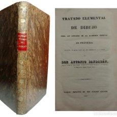 Libros antiguos: TRATADO ELEMENTAL DE DIBUJO … DE LA ACADEMIA ESPECIAL DE INGENIEROS / ANTONIO BANDARÁN. MADRID, 1838. Lote 154600206