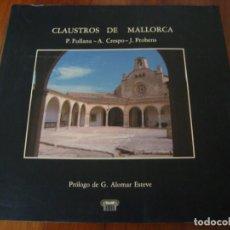 Libros antiguos: CLAUSTROS DE MALLORCA. FULLANA / CRESPO / PROHENS. PALMA DE MALLORCA, 1991.. Lote 155026806