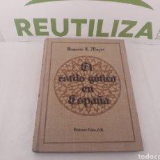Libros antiguos: EL ESTILO GOTICO EN ESPAÑA.1929.PRIMERA EDICION.ESPASA CALPE.. Lote 155661629