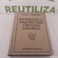 Libros antiguos: HISTORIA DE LA ARQUITECTURA CRISTIANA ESPAÑOLA.TOMO 2.1930.. Lote 155671640