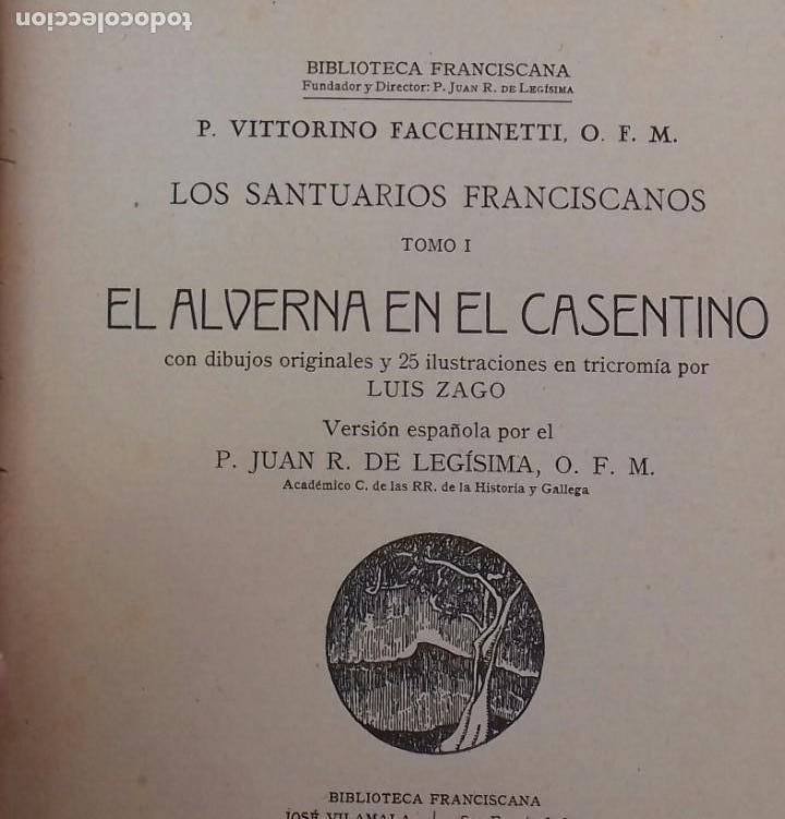 Libros antiguos: LOS SANTUARIOS FRANCISCANOS. TOMO I. EL ALVERNA 1927. EN EL CASENTINO. VITTORINO FACHINETTI. - Foto 4 - 156002594