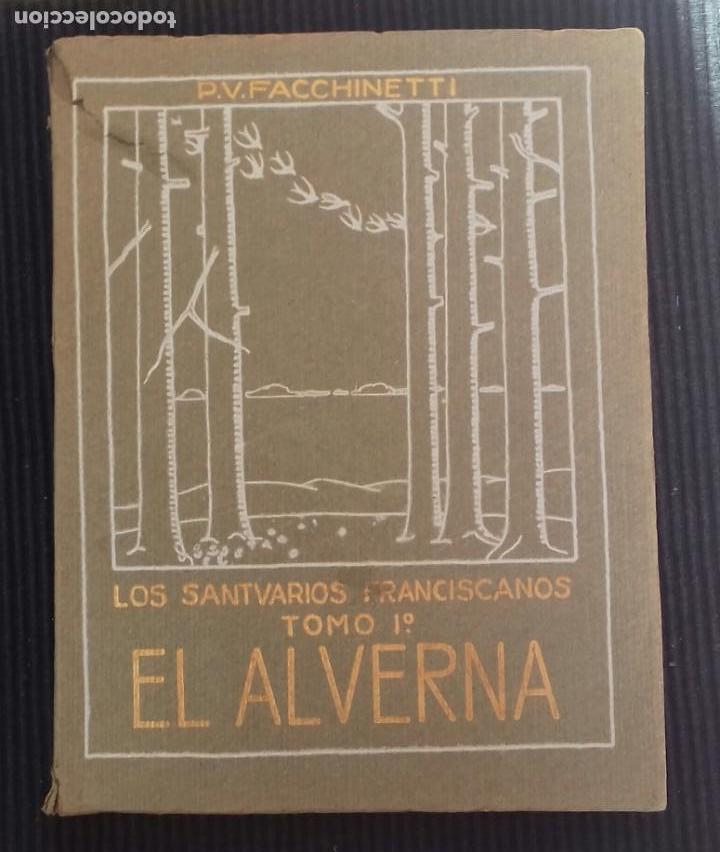 LOS SANTUARIOS FRANCISCANOS. TOMO I. EL ALVERNA 1927. EN EL CASENTINO. VITTORINO FACHINETTI. (Libros Antiguos, Raros y Curiosos - Bellas artes, ocio y coleccion - Arquitectura)