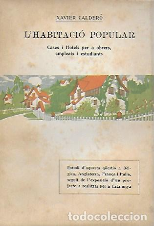 L' HABITACIÓ POPULAR. CASES I HOTELS PER A OBRERS, EMPLEATS I ESTUDIANTS / X. CALDERÓ. BCN, 1914. (Libros Antiguos, Raros y Curiosos - Bellas artes, ocio y coleccion - Arquitectura)
