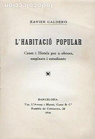 Libros antiguos: L habitació popular. Cases i hotels per a obrers, empleats i estudiants / X. Calderó. BCN, 1914. - Foto 2 - 156006446