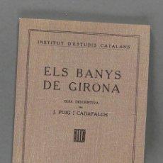 Libros antiguos: ELS BANYS DE GIRONA. GUIA DESCRIPTIVA. J. PUIG I CADAFALCH. Lote 156200458