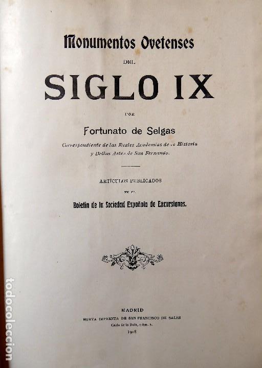 L-5305. MONUMENTOS OVETENSES DEL SIGLO IX. POR FORTUNATO DE SELGAS. AÑO 1908. EDICIÓN ORIGINAL. (Libros Antiguos, Raros y Curiosos - Bellas artes, ocio y coleccion - Arquitectura)