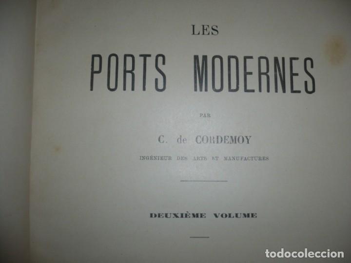 Libros antiguos: LES PORTS MODERNES C.DE CORDEMOY 1900 PARIS TOMO I-II - Foto 12 - 157554950