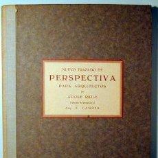 Libros antiguos: REILE, ADOLF - NUEVO TRAZADO DE PERSPECTIVA PARA ARQUITECTOS - BARCELOLNA 1928 - DIBUJOS - 1ª ED.. Lote 157687990
