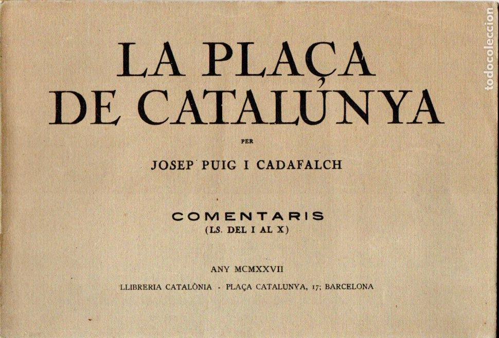 PUIG I CADAFALCH : LA PLAÇA DE CATALUNYA COMENTARIS 1 (LIB, CATALÒNIA, 1927) (Libros Antiguos, Raros y Curiosos - Bellas artes, ocio y coleccion - Arquitectura)
