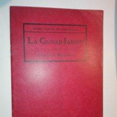 Livros antigos: MUSEO SOCIAL DE BARCELONA, LA CIUDAD JARDIN POR CIPRIANO MONTOLIU. IMPRENTA E. CASAÑACH 1912. Lote 157991406
