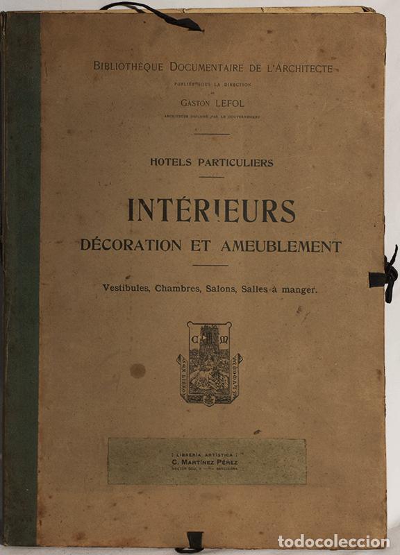 9629c2d0c ANTIGUO CATÁLOGO INTÉRIEURS DÉCORATION ET AMEUBLEMENT HOTELS PARTICULIERS.  P.P S XX. (Libros Antiguos